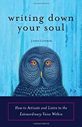 (Writing Down Your Soul: How to Activate and Listen to the Extraordinary Voice within) By Janet Conner (Author) Paperback on (Jan , 2009)