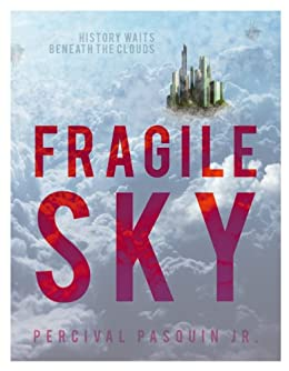 Fragile Sky (Endless Silver Book 1) by [Pasquin Jr, Percival]