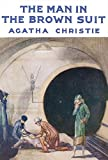 The Man in the Brown Suit (Agatha Christie Facsimile Edtn)