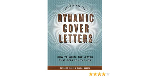 dynamic cover letters how to write the letter that gets you the job