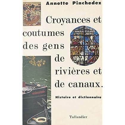 Croyances et coutumes des gens de rivières et de canaux : histoire et dictionnaire (Dictionnaires)