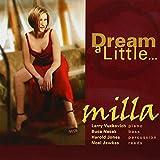 Dream a Little by Milla (2004-08-02)