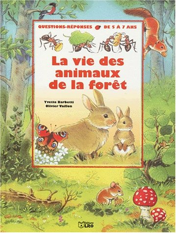 LA VIE DES ANIMAUX DE LA FORET. : Questions-réponses par Yvette Barbetti