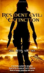 Resident Evil: Extinction by Keith R. A. DeCandido (2007-07-31)