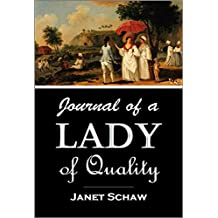 Journal of a Lady of Quality: Being the Narrative of a Journey from Scotland to the West Indies, North Carolina, and Portugal, in the years 1774 to 1776 (English Edition)