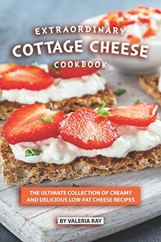 e Cheese Cookbook: The Ultimate Collection of Creamy and Delicious Low-Fat Cheese Recipes ()