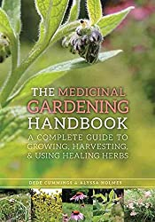 [(The Medicinal Gardening Handbook : A Complete Guide to Growing, Harvesting, and Using Healing Herbs)] [By (author) Dede Cummings ] published on (June, 2014)