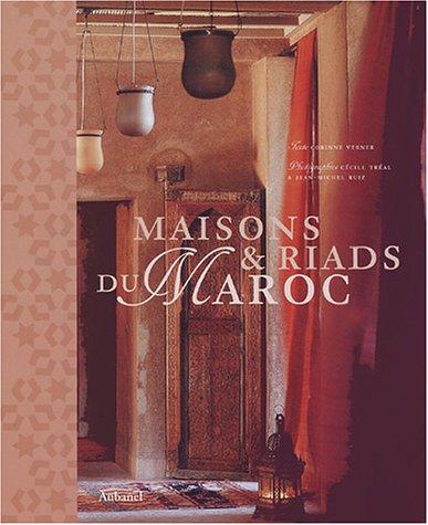 Maisons et riads du Maroc par Corinne Verner