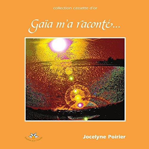 Gaïa m'a raconté par Jocelyne Poirier