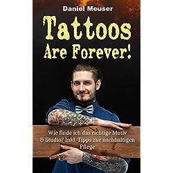 Tattoos Are Forever: Wie finde ich das richtige Motiv & Studio? Inkl. Tipps zur nachhaltigen Pflege!