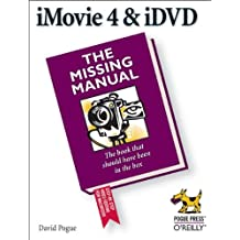 iMovie 4 & iDVD: The Missing Manual (Missing Manuals)