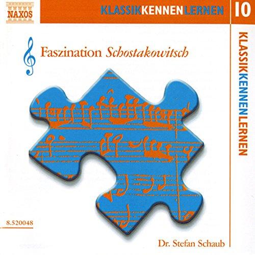 KLASSIK KENNEN LERNEN 10 - Faszination Schostakowitsch