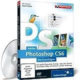 Adobe Photoshop CS6 - Die Grundlagen - Das Training für Einsteiger