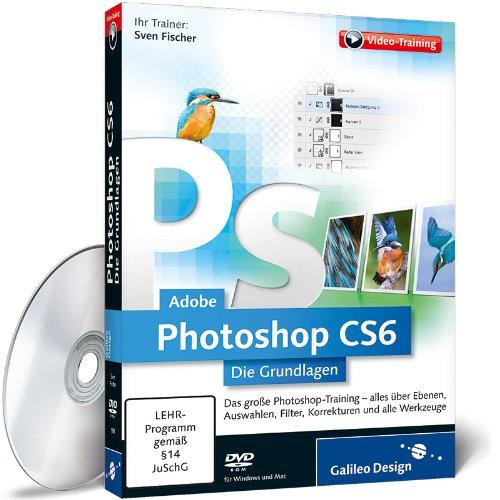 Adobe-Photoshop-CS6-Die-Grundlagen-Das-Training-fr-Einsteiger