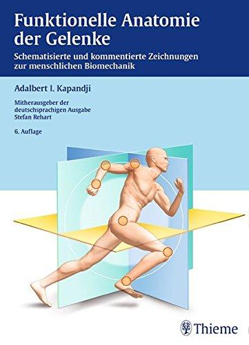 funktionelle anatomie der gelenke Funktionelle Anatomie der Gelenke: Schematisierte und kommentierte Zeichnungen zur menschlichen Biomechanik