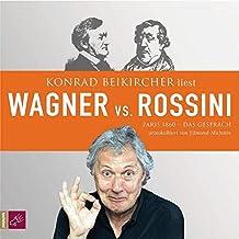 Wagner vs. Rossini: Paris 186 - Das Gespräch