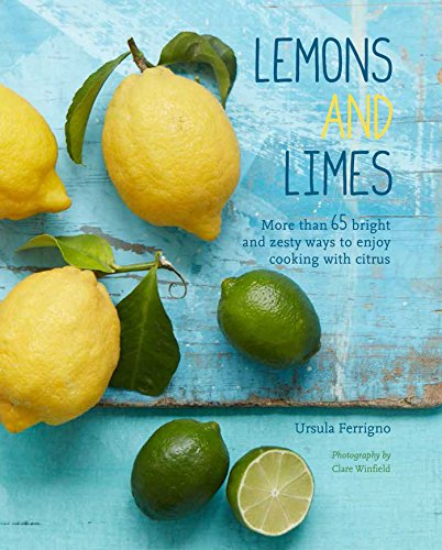 lemons-and-limes-75-bright-and-zesty-ways-to-enjoy-cooking-with-citrus