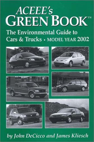 ACEEE\'s Green Book: The Environmental Guide to Cars and Trucks, Model Year 2002 (Aceee\'s Green Book: The Environmental Guide to Cars & Trucks)