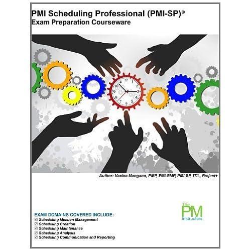 PMI Scheduling Professional Exam Preparation Courseware: PMI-SP Exam Preparation Courseware: Volume 2 by Vanina Mangano (2010-01-01)