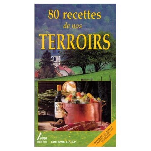 80 recettes de nos terroir