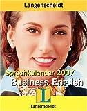 Langenscheidt Sprachkalender Business English 2007 - (Lernmaterialien) - Shaunessy Ashdown, Andreas Hug