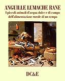 eBook Gratis da Scaricare ANGUILLE LUMACHE RANE (PDF,EPUB,MOBI) Online Italiano
