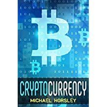 CRYPTOCURRENCY: The Complete Basics Guide For Beginners: Bitcoin, Ethereum, Litecoin and Altcoins, Trading and Investing, Mining, Secure and Storing, ICO ... and Сryptocurrencies (English Edition)