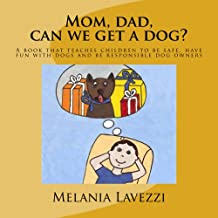 Mom, dad, can we get a dog? (English Edition)