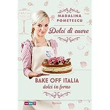 Dolci di cuore: Bake-off Italia - Dolci in forno