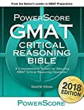 GMAT Critical Reasoning Bible: A Comprehensive System for Attacking the GMAT Critical Reasoning Questions: 1