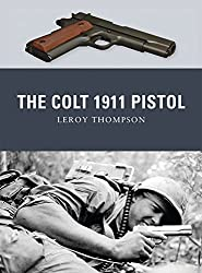 The Colt 1911 Pistol (Weapon, Band 9)