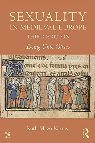 Sexuality in Medieval Europe: Doing Unto Others (English Edition) por Ruth Mazo Karras