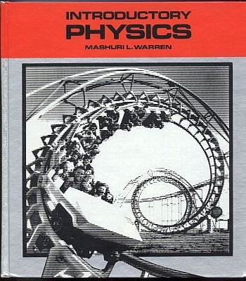 Introductory Physics (A Textbook in physics)