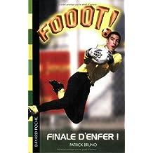 Fooot Finale d'enfer de Patrick Bruno (15 mars 2004) Poche