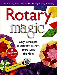 Rotary Magic: Easy Techniques to Instantly Improve Every Quilt You Make (Rodale Home & Garden Books)