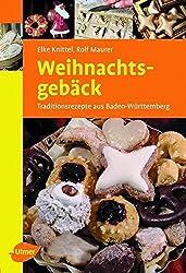 Weihnachtsgebäck: Traditionsrezepte aus Baden-Württemberg (Ulmer Taschenbücher)