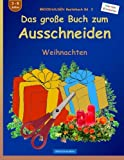 BROCKHAUSEN Bastelbuch Bd. 2 - Das grosse Buch zum Ausschneiden: Weihnachten