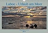 Laboe - Urlaub am Meer (Wandkalender 2019 DIN A4 quer): Die schönsten Seiten von Laboe an der Ostsee (Monatskalender, 14 Seiten ) (CALVENDO Orte) - Angelika Stern