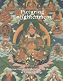 Front cover for the book Picturing Enlightenment : Tibetan Tangkas in the Mead Art Museum at Amherst College by Marylin M. Rhie