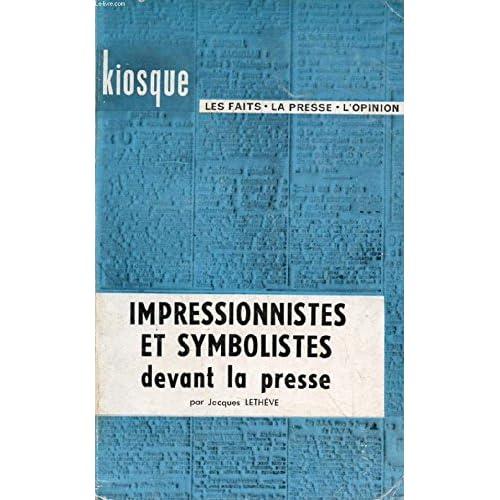Impressionnistes et symbolistes devant la presse