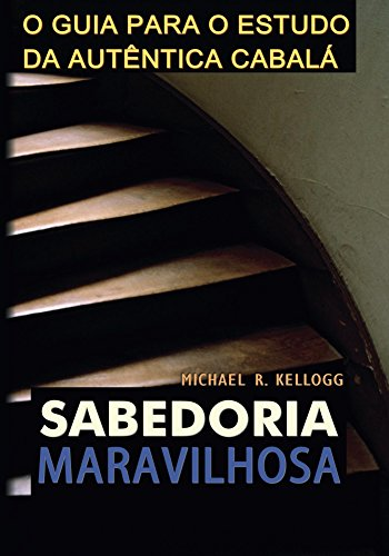 Sabedoria Maravilhosa (Portuguese Edition) por Michael Kellogg