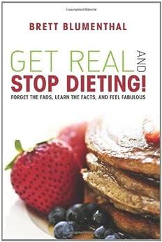 Get Real & Stop Dieting! von [Blumenthal, Brett]