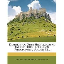 Demokritos Oder Hinterlassene Papiere Eines Lachenden Philosophen, Volume 12...
