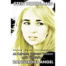 Al Capone, Johnny Torrio and Virginia... Dangerous Angel: She Came... She Saw... She Conquered...