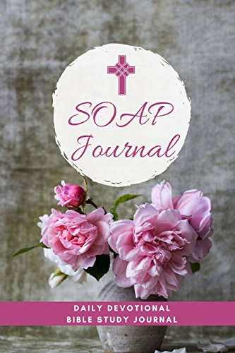 SOAP Journal: Daily Devotional Bible Study Journal: Volume 7 (Soap Journals)