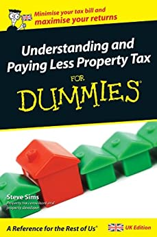 Understanding and Paying Less Property Tax For Dummies by [Sims, Steve]