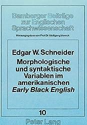 Morphologische und syntaktische Variablen im amerikanischen early Black English (Bamberger Beiträge zur Englischen Sprachwissenschaft)