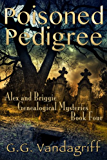 Poisoned Pedigree - New Edition (Alex & Briggie Mysteries Book 4)