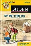 Ein Bär reißt aus (1. Klasse) (DUDEN Lesedetektive 1. Klasse)