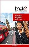 Scarica Libro Book2 Italiano Inglese Per Principianti Un libro in 2 lingue (PDF,EPUB,MOBI) Online Italiano Gratis